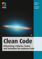 Clean Code   Refactoring  Patterns  Testen und Techniken f  r sauberen Code PDF