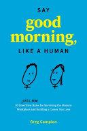 Say Good Morning  Like a Human