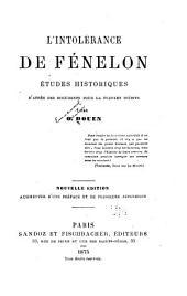 L'Intolerance de Fénelon: ètudes historiques d'après des documents pour la plupart inédits