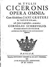 M. Tullii Ciceronis Opera omnia: Volume 1