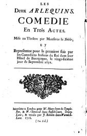 The two harlequins: A farce of three acts. Written by Mr. Noble. And acted by the King's Italian comedians at Paris. And now perform'd by the French comedians at the Theatre in Lincoln's-Inn-Fields
