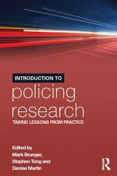 Introduction to Policing Research: Taking Lessons from Practice