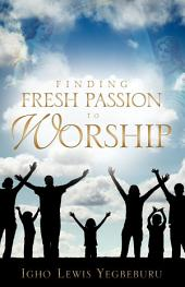 Finding Fresh Passion to Worship