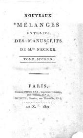 Nouveaux mélanges extraits des manuscrits de Mme. Necker. Tome premier [-seconde]: 2. -, Volume2