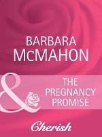The Pregnancy Promise  Mills   Boon Cherish   Unexpectedly Expecting   Book 1  PDF