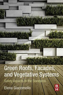 Green Roofs, Facades, and Vegetative Systems