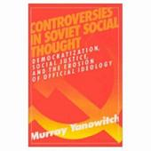 Controversies in Soviet Social Thought: Democratization, Social Justice, and the Erosion of Official Ideology
