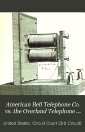 American Bell Telephone Co. vs. the Overland Telephone Co. of New Jersey: defendant's answer and proof on motion for injunction, United States Circuit Court of New Jersey].