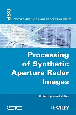Processing of Synthetic Aperture Radar  SAR  Images PDF