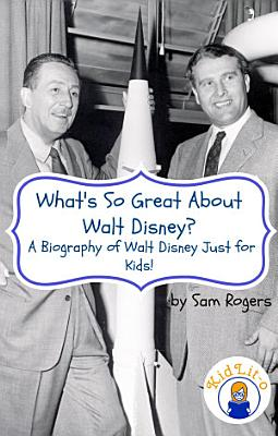 What's So Great About Walt Disney?