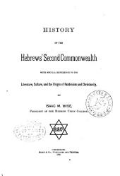 History of the Hebrews' Second Commonwealth: With Special Reference to Its Literature, Culture, and the Origin of Rabbinism and Christianity, Volume 41; Volume 992