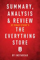 Summary  Analysis   Review of Brad Stone   s The Everything Store by Instaread PDF
