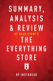 Summary  Analysis   Review Of Brad Stone   S The Everything Store By Instaread
