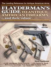 Flayderman's Guide to Antique American Firearms and Their Values: Edition 9