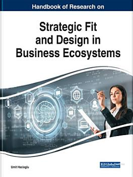 Handbook of Research on Strategic Fit and Design in Business Ecosystems PDF