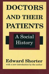 Doctors and Their Patients: A Social History