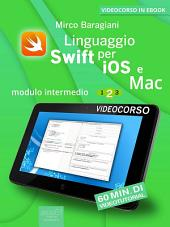 Linguaggio Swift di Apple per iOS e Mac: Modulo intermedio. Volume 2