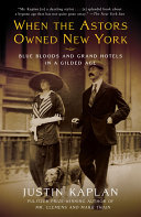 When the Astors Owned New York