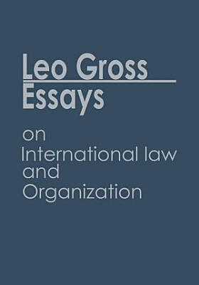 Essays on International Law and Organization
