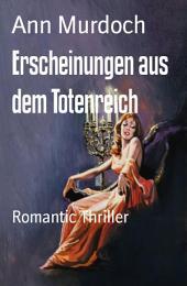 Erscheinungen aus dem Totenreich: Romantic Thriller