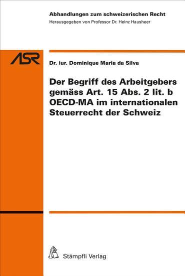 Der Begriff des Arbeitgebers gem  ss Art 15 Abs 2 lit b OECD MA im internationalen Steuerrecht der CH PDF