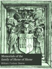 Memorials of the Family of Skene of Skene: From the Family Papers, with Other Illustrative Documents, Issue 1