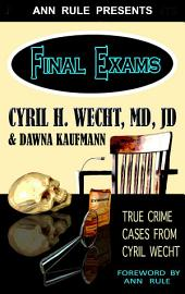 Ann Rule Presents— Final Exams: True Crime Cases from Cyril Wecht
