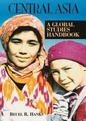 Central Asia: A Global Studies Handbook