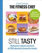 The Fitness Chef Tasty: Still Tasty!