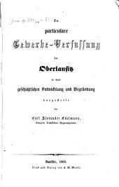 Die particulare Gewerbe-Verfassung der Oberlausitz in ihrer geschichtlichen Entwickelung und Begründung
