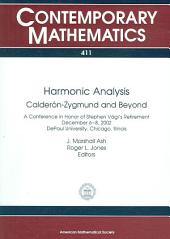 Harmonic Analysis: Calderòn-Zygmund and Beyond : a Conference in Honor of Stephen Vági's Retirement, December 6-8, 2002, DePaul University, Chicago, Illinois
