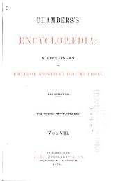 Chambers's Encyclopaedia: A Dictionary of Universal Knowledge for the People, Volume 8