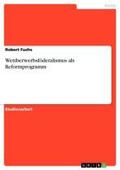 Wettberwerbsföderalismus als Reformprogramm