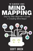 Mind Mapping  Step by Step Beginner   s Guide in Creating Mind Maps  PDF
