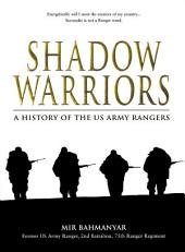Shadow Warriors: A History of the US Army Rangers