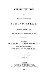 Correspondence of the Right Honourable Edmund Burke: Between the Year 1744 and the Period of His Decease, in 1797, Volume 1