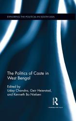 The Politics Of Caste In West Bengal Book PDF