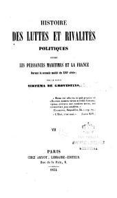 Histoire des luttes et rivalités politiques entre les puissances maritimes et la France durant la seconde moitié du XVIIe siècle: Volume7