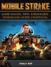 Mobile Strike Game Hacks, Tips, Strategies Download Guide Unofficial