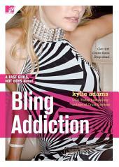 Bling Addiction: Fast Girls, Hot Boys Series