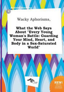 Wacky Aphorisms  What the Web Says about Every Young Woman s Battle