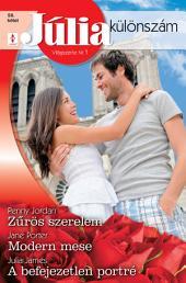 Júlia különszám 56. kötet: Zűrös szerelem, Modern mese, A befejezetlen porté