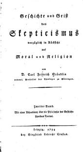 Geschichte und Geist des Skepticismus: vorzüglich in Rücksicht auf Moral and Religion, Band 2