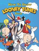 How to Draw Looney Tunes PDF