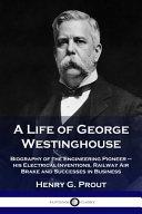 A Life of George Westinghouse PDF