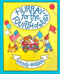 Hurray For The Fourth Of July Book PDF