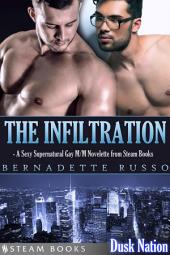 The Infiltration - A Sexy Supernatural Gay M/M Novelette from Steam Books