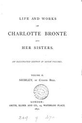 Life and Works of Charlotte Brontë and Her Sisters: Shirley, by C. Brontë