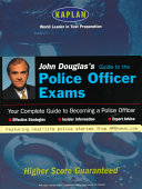 John Douglas S Guide To The Police Officer Exams Book PDF