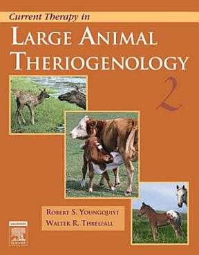 Current Therapy in Large Animal Theriogenology   E Book PDF